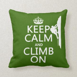 Keep Calm and Climb On (customizable color) Throw Pillow