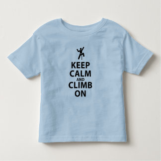 Keep Calm and Climb On Toddler T-shirt