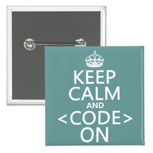 Keep Calm and <Code> On - all colours Button