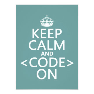 Keep Calm and <Code> On - all colours Custom Announcements