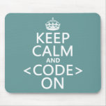 Keep Calm and <Code> On - all colours Mousepads