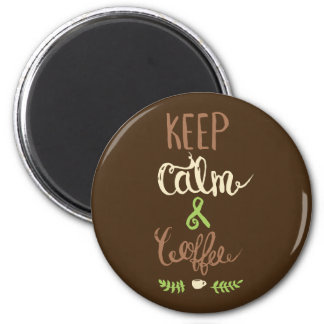 Keep Calm and Coffee - Funny 2 Inch Round Magnet