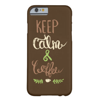 Keep Calm and Coffee - Funny Barely There iPhone 6 Case