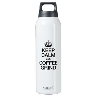 KEEP CALM AND COFFEE GRIND 16 OZ INSULATED SIGG THERMOS WATER BOTTLE