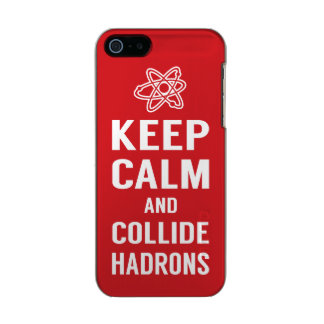 Keep Calm and Collide Hadrons Science Geek Metallic Phone Case For iPhone SE/5/5s