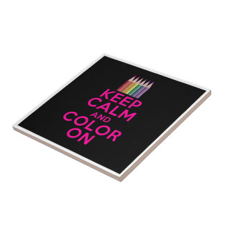 Keep Calm and Color On Tile