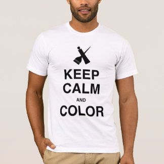 KEEP CALM AND COLOR! T-Shirt