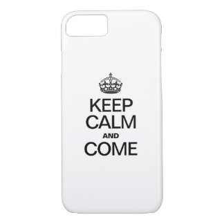 KEEP CALM AND COME iPhone 7 CASE