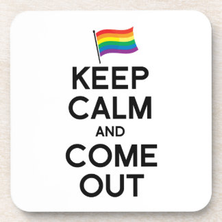KEEP CALM AND COME OUT BEVERAGE COASTERS
