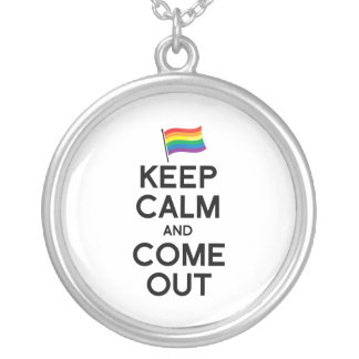 KEEP CALM AND COME OUT PENDANT