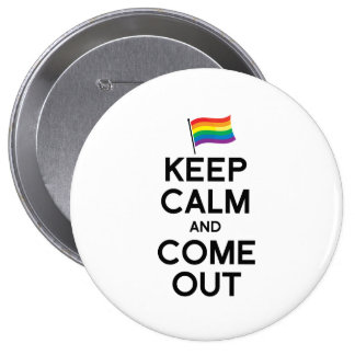 KEEP CALM AND COME OUT PINS