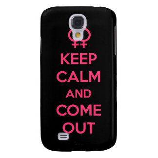 Keep Calm and Come Out Samsung Galaxy S4 Case