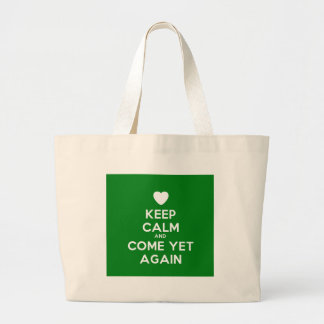 Keep Calm And Come Yet Again Tote Bags