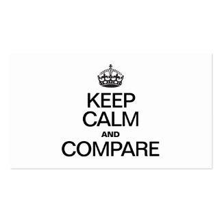 KEEP CALM AND COMPARE BUSINESS CARD TEMPLATES