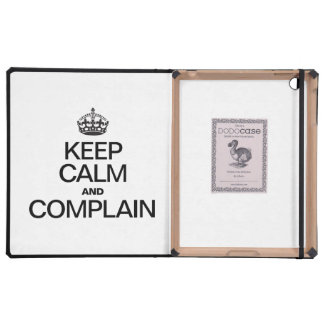 KEEP CALM AND COMPLAIN CASE FOR iPad