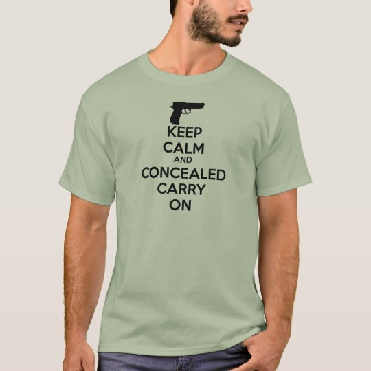 Keep Calm and Concealed Carry On T-Shirt