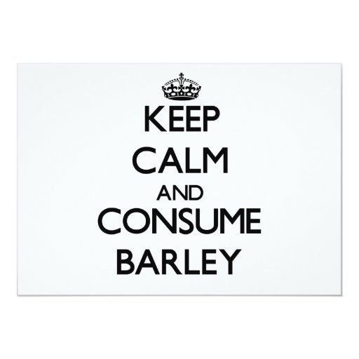 Keep calm and consume Barley 5x7 Paper Invitation Card
