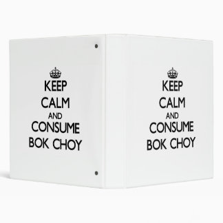 Keep calm and consume Bok Choy Binders