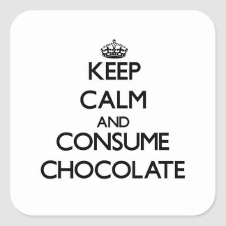 Keep calm and consume Chocolate Square Stickers