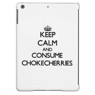 Keep calm and consume Chokecherries iPad Air Covers