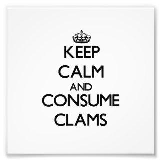 Keep calm and consume Clams Photo Art