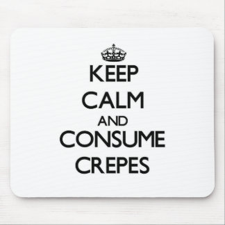 Keep calm and consume Crepes Mousepads
