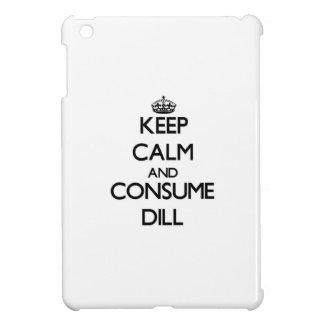 Keep calm and consume Dill iPad Mini Covers