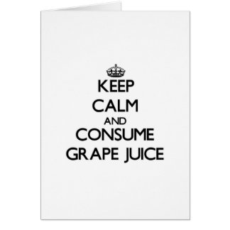 Keep calm and consume Grape Juice Cards