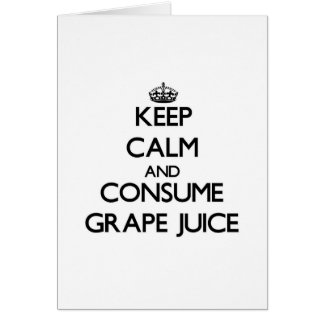 Keep calm and consume Grape Juice Card
