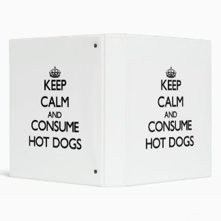 Keep calm and consume Hot Dogs 3 Ring Binders