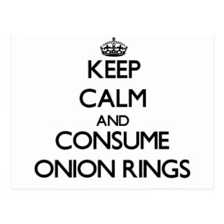 Keep calm and consume Onion Rings Postcard
