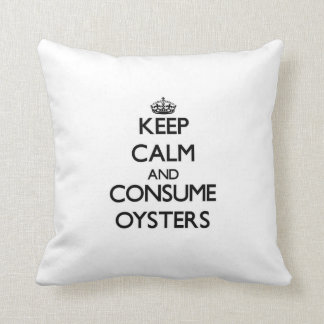 Keep calm and consume Oysters Pillows