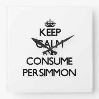 Keep calm and consume Persimmon Clocks