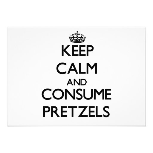 Keep calm and consume Pretzels Personalized Announcements