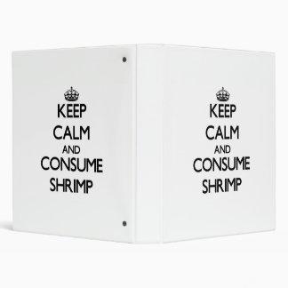 Keep calm and consume Shrimp Binder
