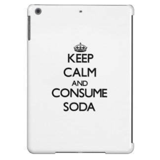 Keep calm and consume Soda iPad Air Covers