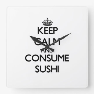 Keep calm and consume Sushi Square Wall Clock