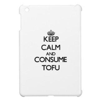 Keep calm and consume Tofu Case For The iPad Mini