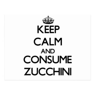 Keep calm and consume Zucchini Postcards
