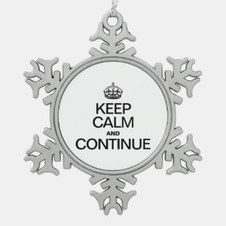 KEEP CALM AND CONTINUE SNOWFLAKE PEWTER CHRISTMAS ORNAMENT