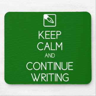 Keep Calm and Continue Writing Mousepad