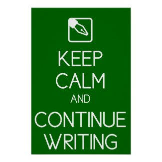 Keep Calm and Continue Writing Print poster