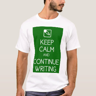 Keep Calm and Continue Writing Shirt