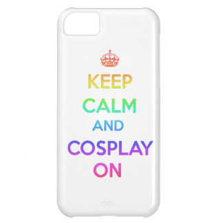 Keep Calm and Cosplay On iPhone 5C Covers