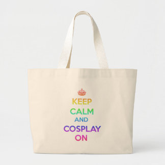 Keep Calm and Cosplay On Large Tote Bag
