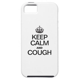 KEEP CALM AND COUGH iPhone 5 COVER