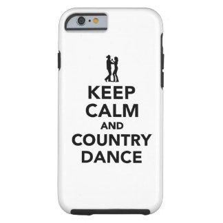 Keep calm and country dance tough iPhone 6 case
