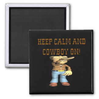 Keep Calm And Cowboy On 3 Refrigerator Magnet