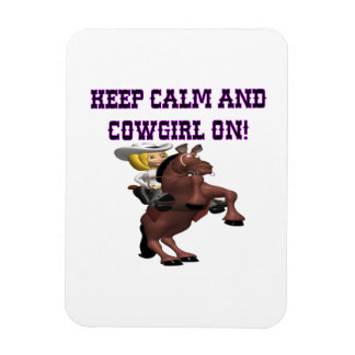 Keep Calm And Cowgirl On Flexible Magnet
