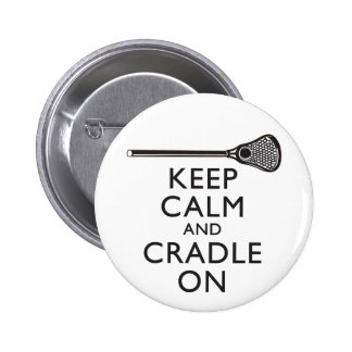Keep Calm And Cradle On Lacrosse Button